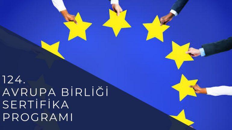 124. Avrupa BİRLİĞİ SERTİFİKA PROGRAMI (1)